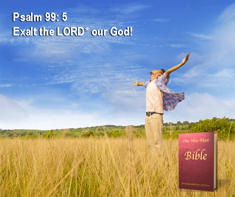 One New Man Daily Word : Psalm 99: 5