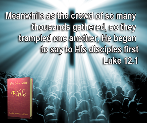 One New Man Daily Word : Luke 12.1