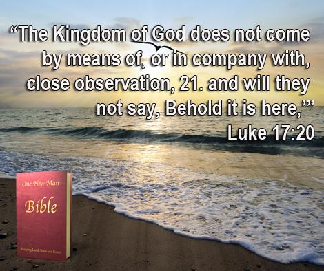 One New Man Daily Word : Luke 17:20