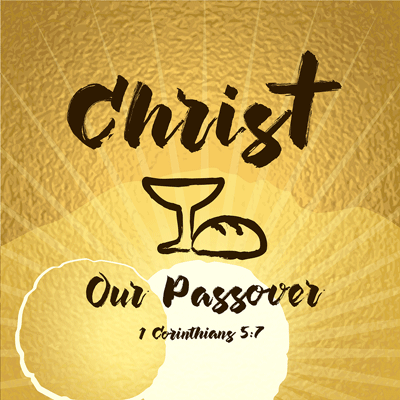 Christ: Our Passover